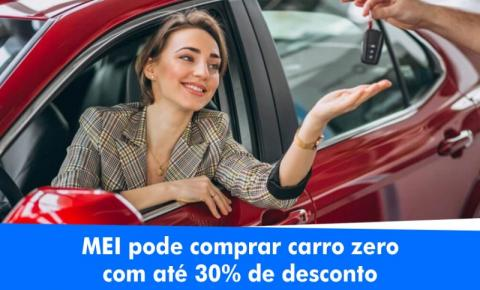 MEI tem desconto de até 30% de desconto na compra de carro zero quilômetro; Saiba como